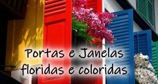 Portas e Janelas floridas e coloridas